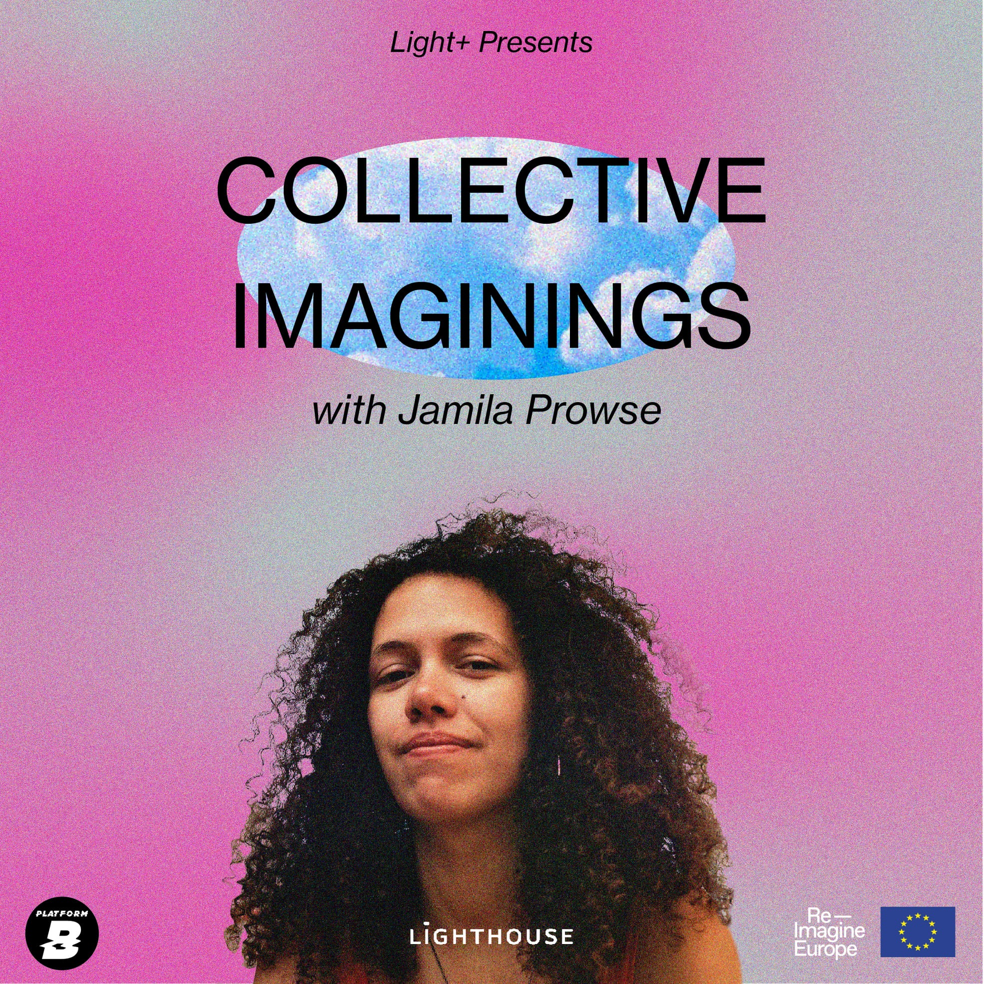 Light+ Collective Imaginings podcast series with Jamila Prowse