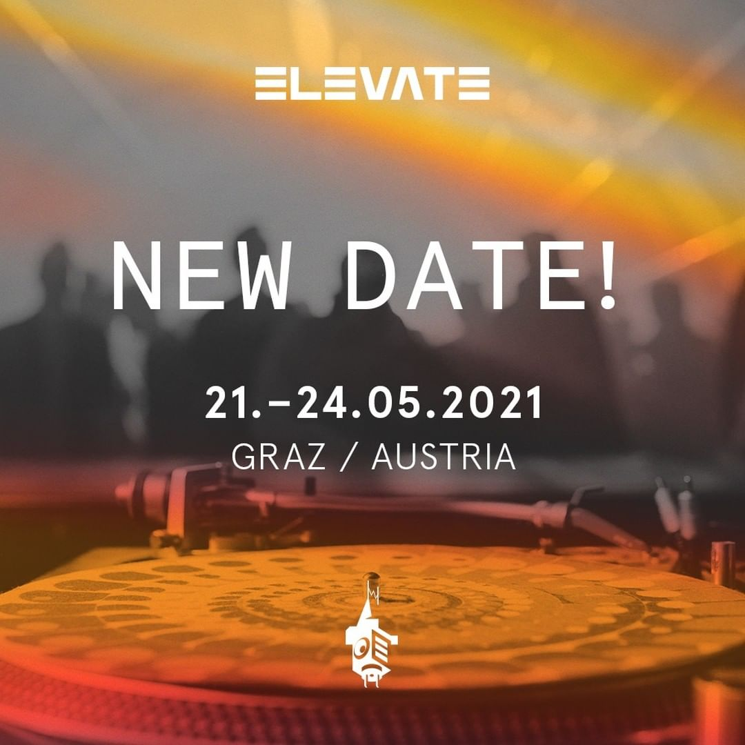 New Dates Elevate Festival 2021: 21 – 24 May 2021